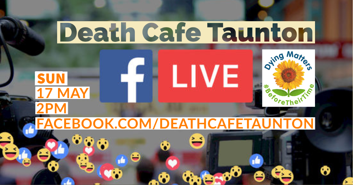 Death Cafe Taunton Facebook Live Cafe