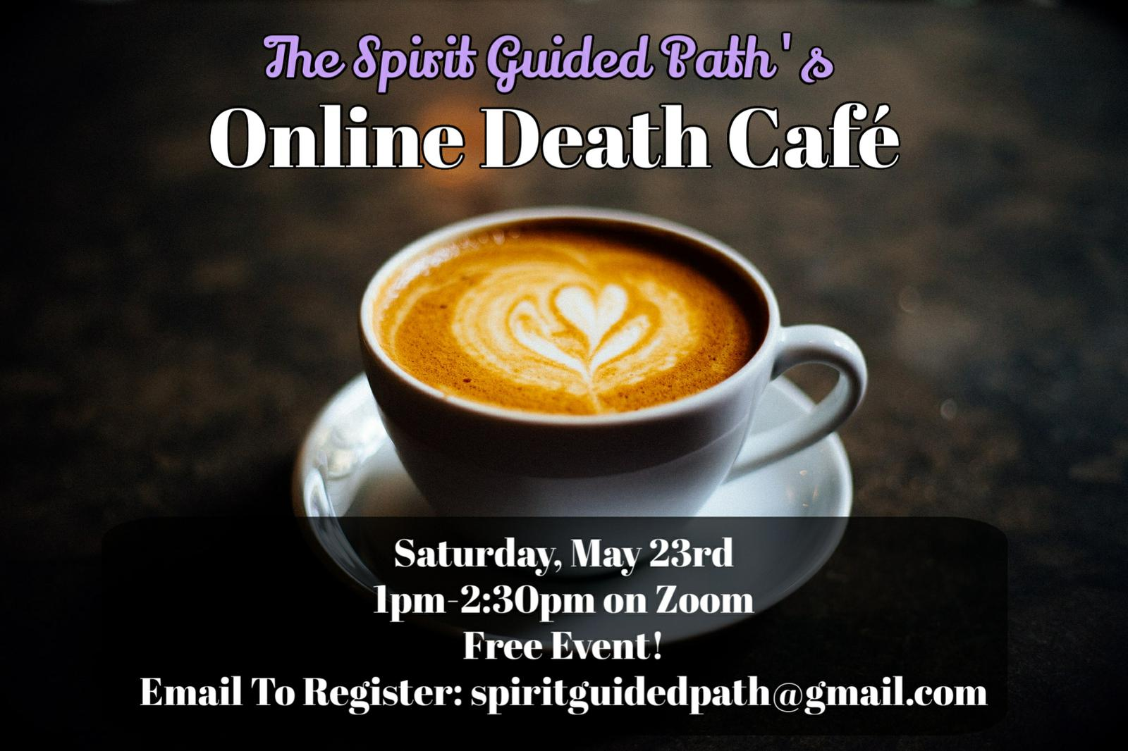 The Spirit Guided Path's Online Death Cafe