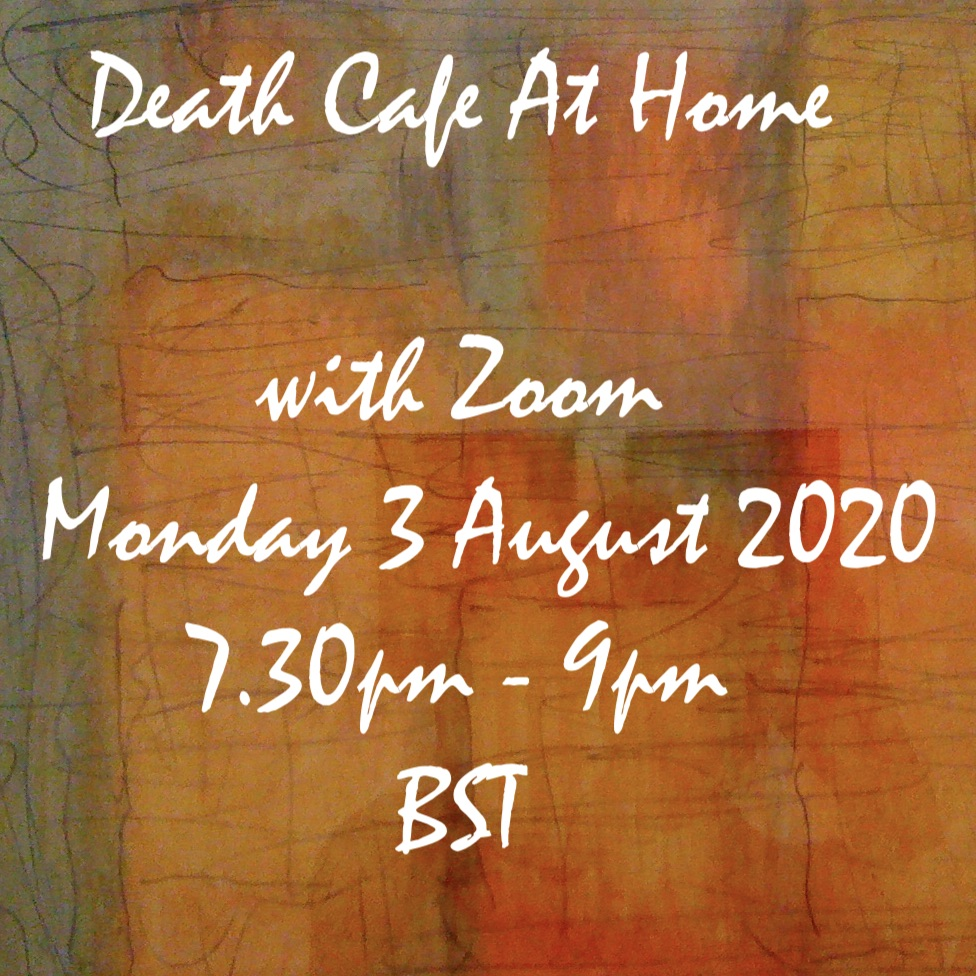 Death Cafe At Home online (BST) Fully Booked!