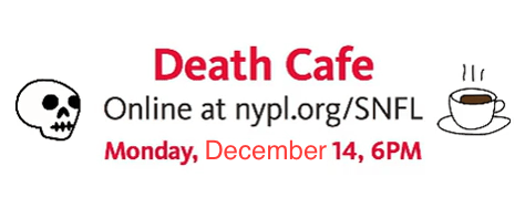 Online Death Cafe EST with New York Public Library