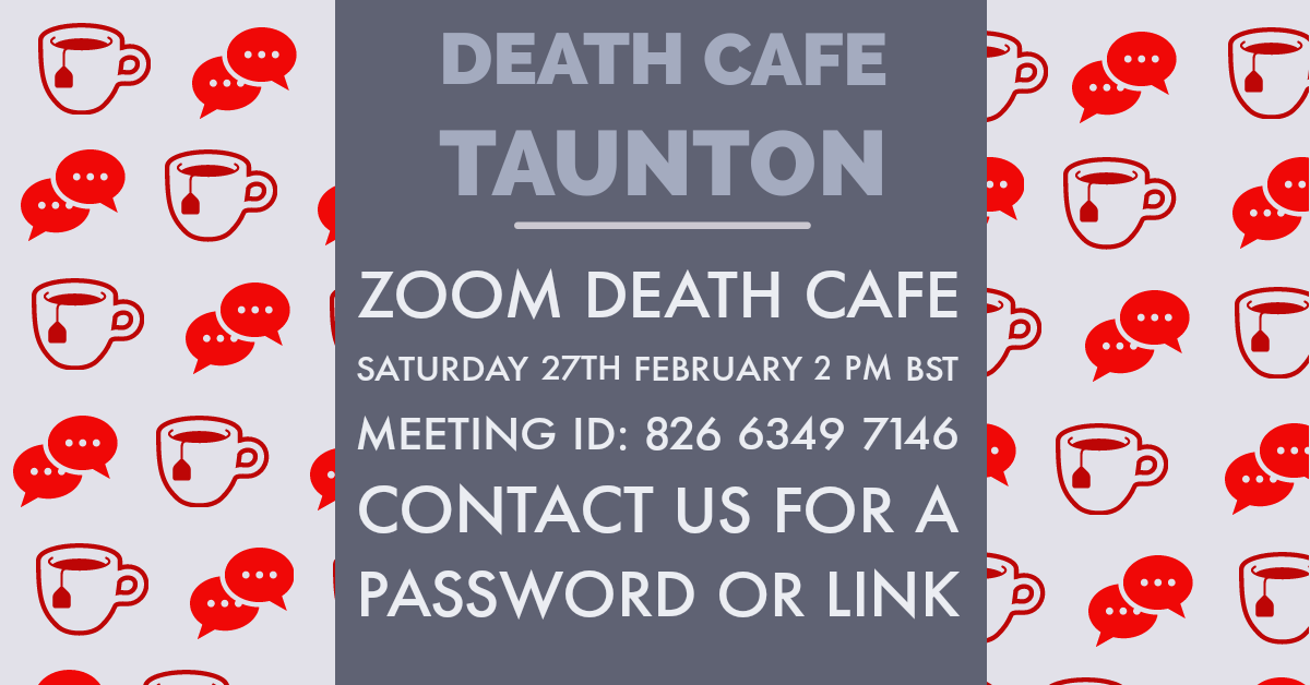 Death Cafe Taunton on Zoom GMT