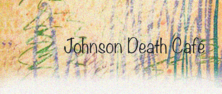 Johnson Death Cafe
