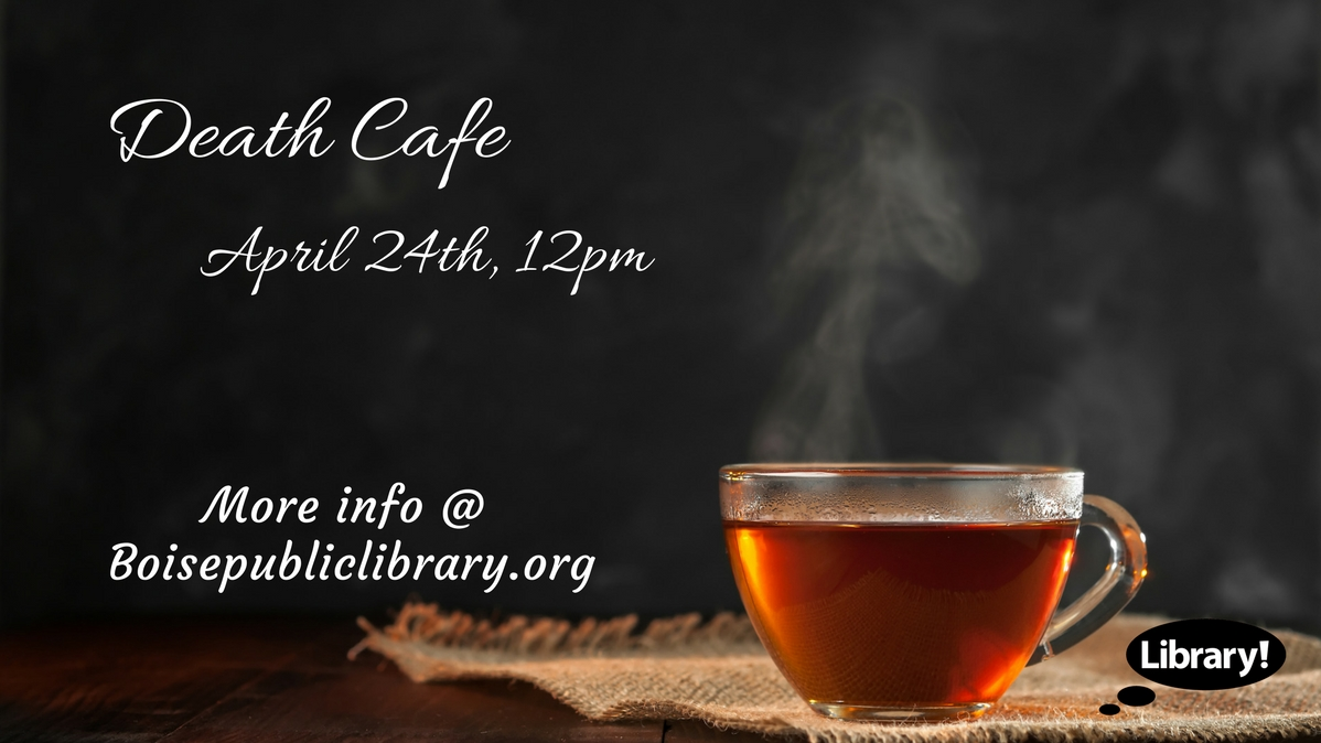 Death Cafe at the Library! @ Hillcrest