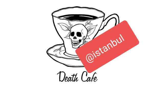 Death Cafe with Women (Kadinlarla Death Cafe)