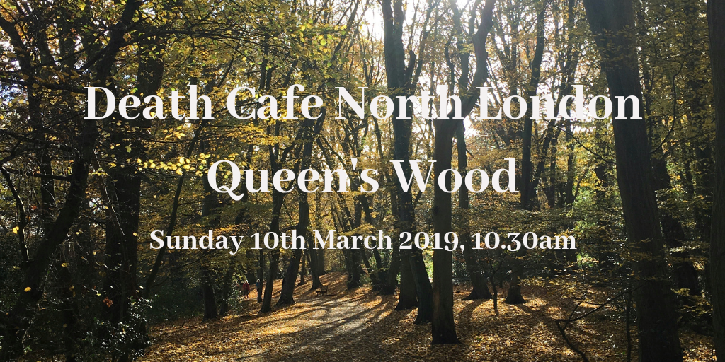Death Cafe Queen's Wood