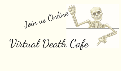 Virtual Death Cafes