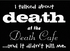 Creating a place to talk about death: Death Cafe London