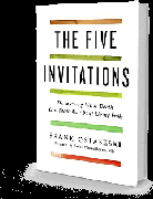 The Five Invitations: Discovering What Death Can Teach Us About Living Fully.